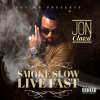 Jon Clawd Smoke Slow, Live Fast