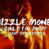 "Mizzle Money(@MizzleMoney256)-""How Could You Doubt Me""(Music Video)"