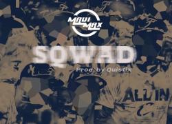 #NewMusic Maui Max (@Mauimaxx) – SQWAD