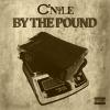 "C'Nyle (@IamCNyle) – ""By The Pound"" (Audio)"