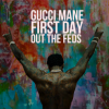 Gucci Mane – First Day Out The Feds