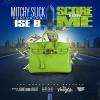 "Mitchy Slick feat. Ise B – ""Score for Me"" @OGMITCHYSLICK @iseblood"