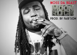 "Moss Da Beast(@MossDaBeast)-""Moon Rock""(Prod By Fair'Son)"