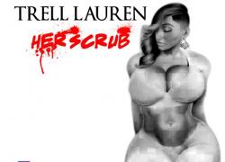 Smashtown Entertainment's Trell lauren releases cover art for new single, Her Scrub