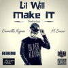 "[New Music] Lil Will ""Make It"" ft. Camille Kyan & H Snow Beatz"