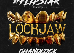 New Music: @DJFLIPSTAR @CHANOLOCK – LOCKJAW VIA @IAMSILVIAV_ @SVMARKETINGS