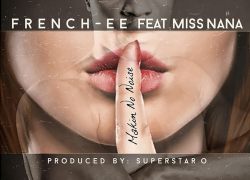 """French-ee releases explosive new hip hop single """"Makin No Noise"""" featuring Newark's Miss Nana"""