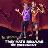 """T-Boy44 – """"They Hate Because We Different"""""""