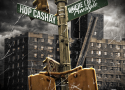"""New Video: Hop Cashay """"Where I'm From"""""""