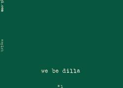"New Music: We Be Digi ""We Be Dilla #1"""
