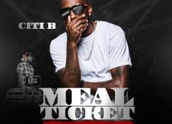 Citi B – Meal Ticket | @CitiBMusic