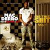 "Mac Derro – ""I Do This Shit Vol 1"" (Hosted by Bigga Rankin & DJ Lipz)"