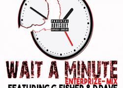 G. Fisher x D_Dave-Wait A Minute (Video) | @GFisherMusik @D_DaveMuzik @PromoEnterprize