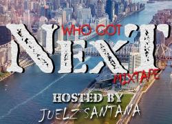 Who Got Next Hosted By. Juelz Santana | @thejuelzsantana