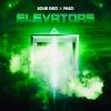 Sour Deez x Paso – Elevators | @SoxrD33z