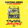 @BabyfaceKaedo 'Trying To Go Broke' Ft @GGYoungBoy