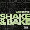 """New Music: Wes Krave – """"Shake & Bake""""   @WesKrave"""