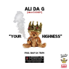 [Single] ALI DA G (aka G-BABY)  – Your Highness [prod. by @snapdatruph] @Gbabymemphis