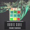 New Video: Frank Vanegas – Rubix Cube   @FrankJVanegas