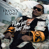 "New Music: Ronny Kash – ""Play Wit That Bag"""