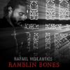 New Music: Rafael Vigilantics – Rambling Bones   @vigilantics