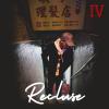 """New Mixtape: IV – """"Recluse"""""""