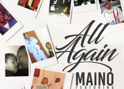 """Maino feat. Macy Gray – """"All Again""""   @mainohustlehard"""