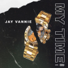 """New Music: Jay Vannie – """"My Time"""""""