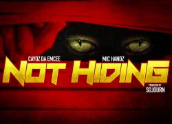 "Cayoz Da Emcee feat. Mic Handz – ""Not Hiding""   @CayozDaBeast @therealMICHANDZ"