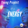 """New Music: Young Prophit – """"Energy"""""""