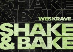 New Music: Wes Krave – Shake & Bake   @WesKrave