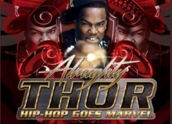 New Music: Almighty Thor – Hip Hop Goes Marvel   @almightythornyc