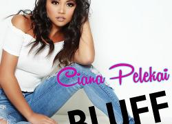 [Video] Ciana Pelekai – Bluff | @cianapelekai10