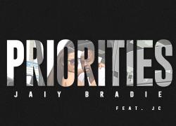 New Music: Jaiy Bradie – Priorities Featuring JC