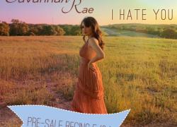 [Single] Savannah Rae – I Hate You | @thesavannahrae