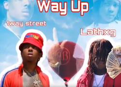 Lathxg x Way Up (ft 1way Street)