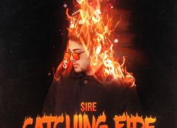New Music: $ire – Catching Fire | @SireOfficial