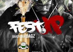 Bakerman Bagz – Fest Up (Official Music Video)