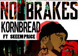 """New Music: Kornbread – """"No Brakes"""" ft. Skeem Price @kornbread_800"""