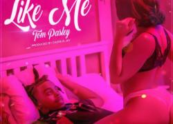 "NEW MUSIC: ALLNYTE MUZIK ARTIST 'TOM PASLEY' NEW SINGLE & VIDEO""LIKE ME"" @tompasleymusic"