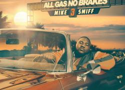 """New Mixtape: Mike Smiff – """"All Gas No Brakes 3""""   @MikeSmiff305"""