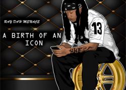 Ray Dah Menace – Birth of an Icon | @dis_kidray