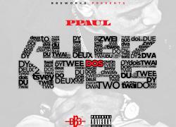 "New Mixtape: PPaul – ""All Biz No BS DOS"" | @BBEWorks"