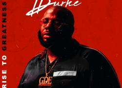 [Album] Billionaire Burke 'Rise to Greatness' | @bbmg_burke