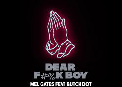 [Single] Mel Gates ft Butch Dot – Dear F#%K Boy | @tharealgates