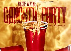 Brxce Wvyne – Gangsta Party (Audio) | @BrxceWvyne