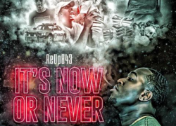 """New Music! Reup843 releases new album """"It's Now or Never"""" @ReUp843"""