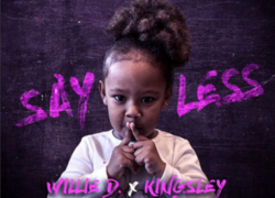 "Willie D. Tha Kang features his daughter on latest single ""Say Less"" 