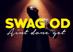 SWAG OD – AINT DONE YET