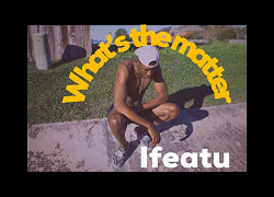 """New Music: Ifeatu Obianwu – """"What's The Matter"""""""